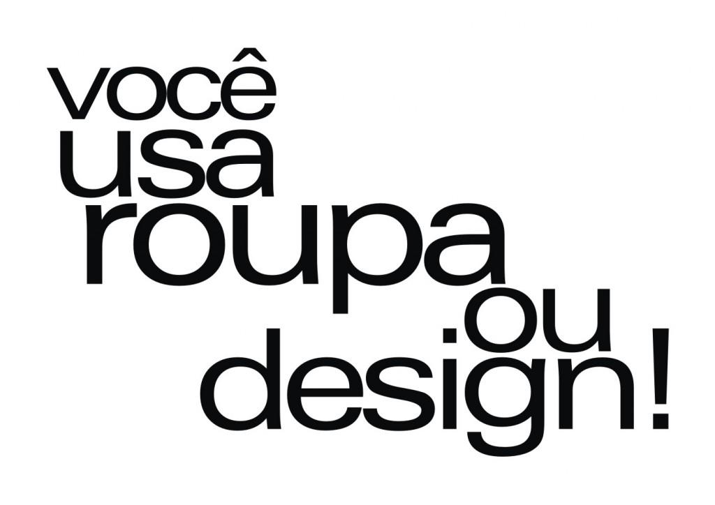 Você usa roupa ou design!